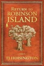Hoisington, T. J. Return to Robinson Island