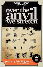 Mojgani, Anis Over the Anvil We Stretch