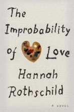 Rothschild, Hannah The Improbability of Love