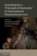 Searching for a `principle of Humanity` in International Humanitarian Law
