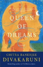 Divakaruni, Chitra Banerjee Queen Of Dreams