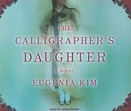 Kim, Eugenia The Calligrapher`s Daughter