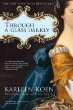 Koen, Karleen Through a Glass Darkly