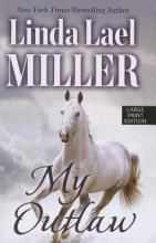 Miller, Linda Lael My Outlaw