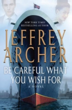 Archer, Jeffrey Be Careful What You Wish for