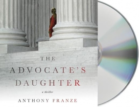 Franze, Anthony The Advocate`s Daughter