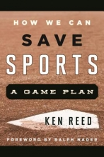 Ken Reed How We Can Save Sports
