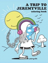 Jeremyville A Trip to Jeremyville Adult Coloring Book