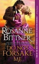 Bittner, Rosanne Do Not Forsake Me