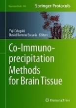 Yuji Odagaki,   Dasiel O. Borroto-Escuela Co-Immunoprecipitation Methods for Brain Tissue