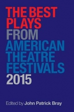 The Best Plays from American Theater Festivals 2015