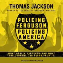 Jackson, Thomas Policing Ferguson, Policing America
