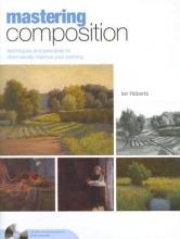 Roberts, Ian Mastering Composition