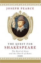 Pearce, Joseph The Quest for Shakespeare