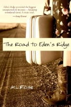 Rose, M. L. The Road to Eden`s Ridge