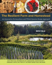 Falk, Ben  Falk, Ben The Resilient Farm and Homestead
