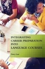 Darcy Lear Integrating Career Preparation into Language Courses