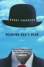 Yourgrau, Barry Wearing Dad`s Head
