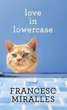 Miralles, Francesc Love in Lowercase