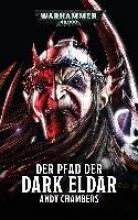 Chambers, Andy,   Gerhart, Sebastian Warhammer 40.000 - Der Pfad der Dark Eldar