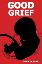 Trythall, John Good Grief