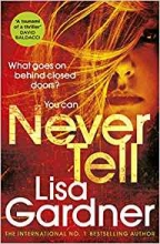 Lisa Gardner, Never Tell