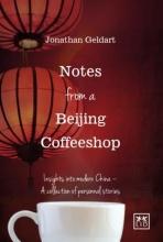 Geldart, Jonathan Notes from a Beijing Coffeeshop