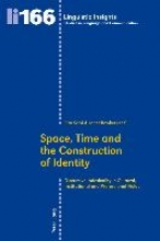 Space, Time and the Construction of Identity