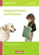 Arndt, Claus,   Freytag, Carina,   Wennekers, Udo Diagnostizieren und Fördern in Mathematik 5./6. Schuljahr. Brüche und Dezimalbrüche