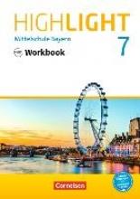 Berwick, Gwen,   Thorne, Sydney,Highlight 7. Jahrgangsstufe - Mittelschule Bayern - Workbook mit Audios online. Für R-Klassen