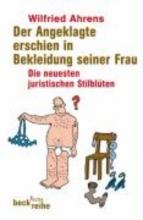 Ahrens, Wilfried Der Angeklagte erschien in Bekleidung seiner Frau