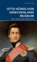 Murken, Jan Otto König von Griechenland Museum der Gemeinde Ottobrunn
