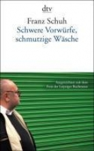 Schuh, Franz Schwere Vorwürfe, schmutzige Wäsche