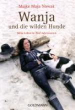 Nowak, Maike Maja Wanja und die wilden Hunde