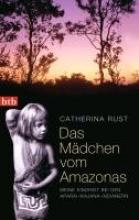 Rust, Catherina Das Mdchen vom Amazonas