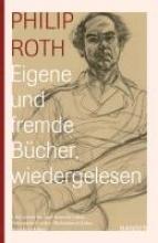 Roth, Philip Eigene und fremde Bücher, wiedergelesen
