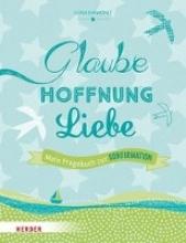 Einwohlt, Ilona Glaube, Hoffnung, Liebe - Mein Fragebuch zur Konfirmation