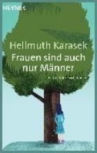 Karasek, Hellmuth Frauen sind auch nur Männer