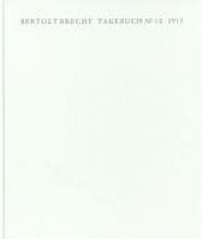 Brecht, Bertolt Tagebuch No. 10. 1913. Faksimile der Handschrift und Transkription