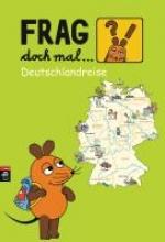 Nase, Daniela Frag doch mal die... Maus! - Deutschlandreise
