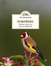 Kamolz, Klaus Das kleine Buch: Singvögel
