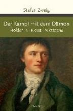 Zweig, Stefan Der Kampf mit dem Dämon. Hölderlin. Kleist. Nietzsche