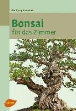 Kawollek, Wolfgang Bonsai für das Zimmer
