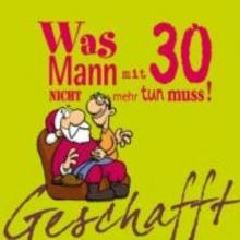 Kernbach, Michael Geschafft! Was Mann mit 30 nicht mehr tun muss!
