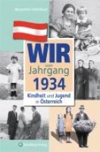 Teufelsbauer, Margarethe Kindheit und Jugend in sterreich. Wir vom Jahrgang 1934