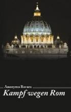 Bavara, Anonyma Kampf wegen Rom