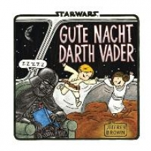 Brown, Jeffrey Star Wars - Gute Nacht, Darth Vader