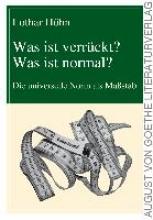 Höhn, Lothar Was ist verrückt? Was ist normal?
