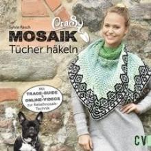 Rasch, Sylvie CraSy Mosaik - Tücher häkeln