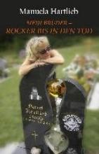 Hartlieb, Manuela Mein Bruder - Rocker bis in den Tod